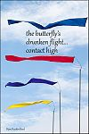 'the butterfly's  / drunken flight... / contact high' by Dian Reed