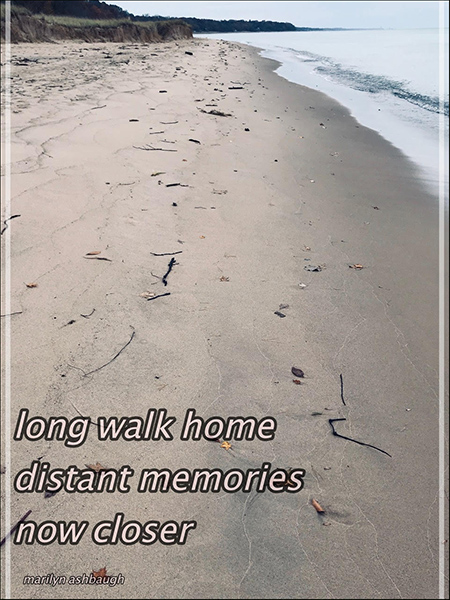 'long walk home / distant memories / now closer' by Mailyn Ashbaugh