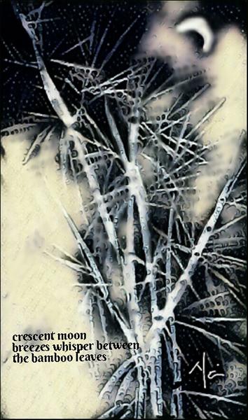 'cresent moon / breezes whisper between / the bamboo leaves' by Neni Rusliana