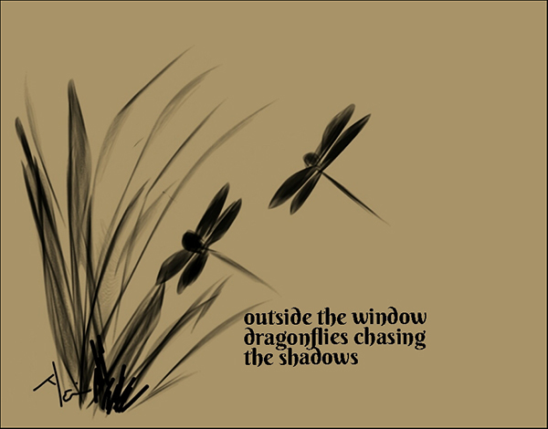 'outside the window / dragonflies chasing / the shadows' by Neni Rusliana