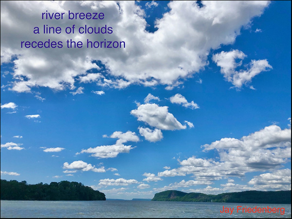 'river breeze / a line of clouds / recedes the horizon' by Jay Friedenberg