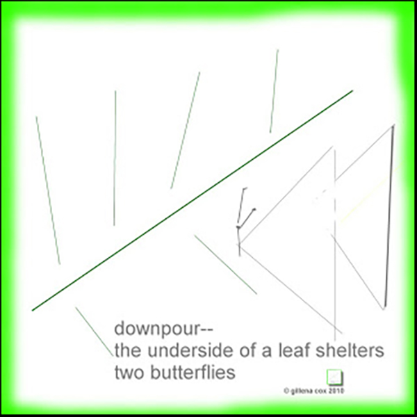 'downpour— / the underside of a leaf shelters / two butterflies' by Gillena Cox