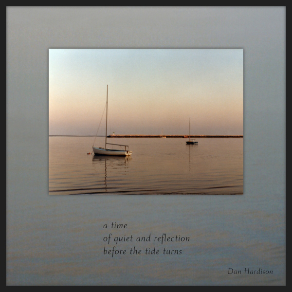 'a time / of quiet and reflection / before the tide turns' by Dan Hardison
