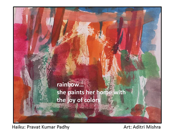 'rainbow... / she paints her home with / the joy of colors' by Pravat Paddy. Art by Adritri Mishra