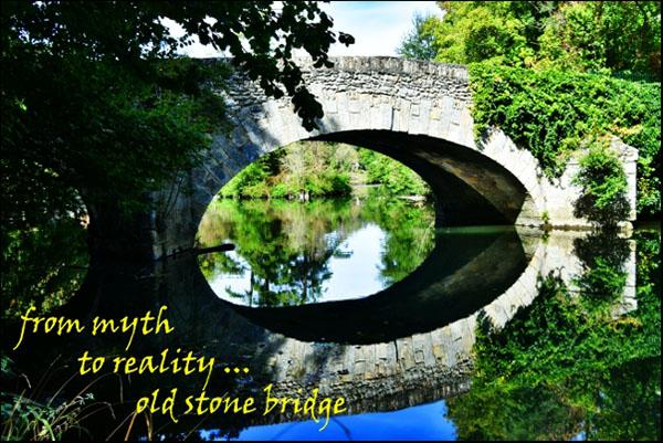 'from myth / to reality... / old stone bridge' by Minh Treit Pham