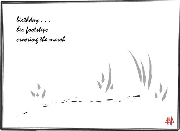 'birthday / her footsteps / crossing the marsh' by Patrick M. Pilarski
