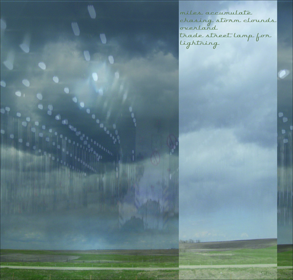 'miles accumulate / chasing storm clouds / overland / trade street lamp for / lightning' by Sydney Lancaster.