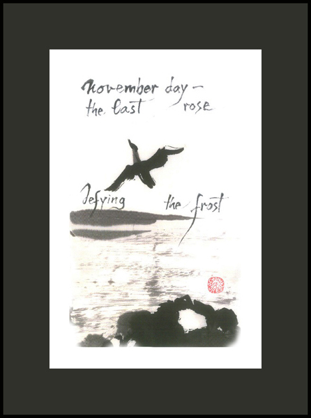 'november day� / the last rose / defying the frost' by Ion Codrescu