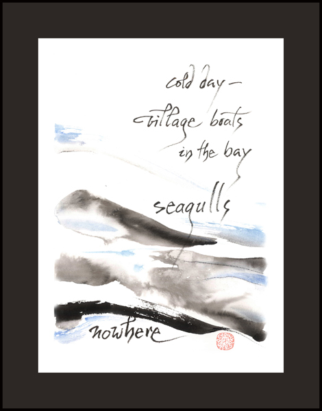 'cold day� / village boats in the bay / seagulls nowhere' by Ion Codrescu