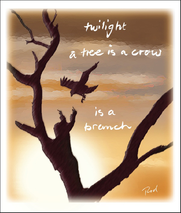 'twilight / a tree is a crow / is a branch' by Rod Tinniswood.