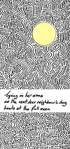 'lying in her arms / as the next door neighbor's dog / howls at the full moon' by John Hawkhead