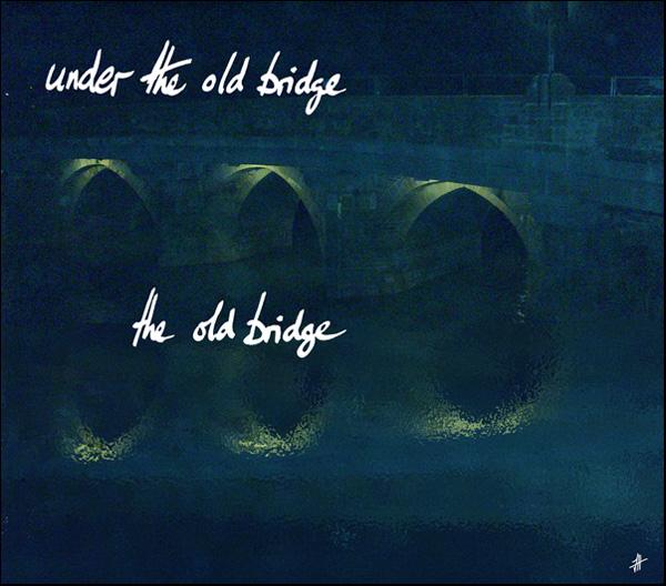'under the old bridge / the old bridge' by John Hawkhead