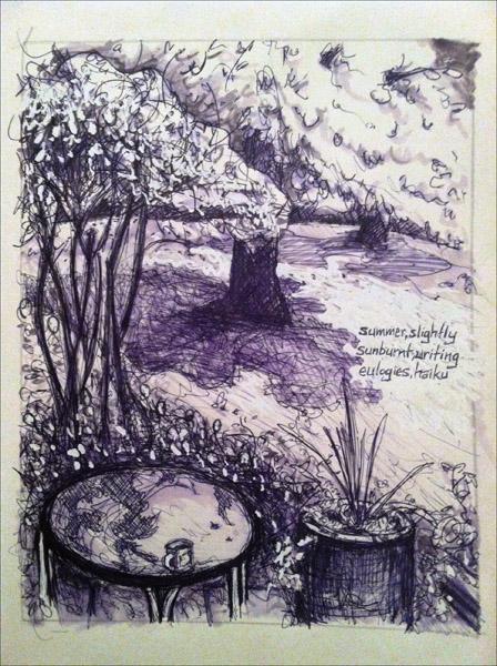'summer, slightly / sunburnt, writing / eulogies, haiku'  by Jim Davis